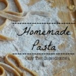 Homemade Pasta-Only Two Ingredients, Y'all!